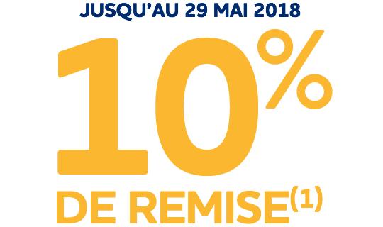 JUSQU?AU 29 MAI 2018 10% DE REMISE(1)